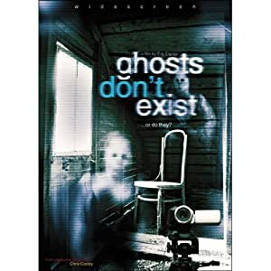 Ghosts Don't Exist