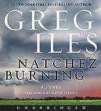 Natchez Burning CD: A Novel (Penn Cage) by Iles, Greg (2014) Audio CD
