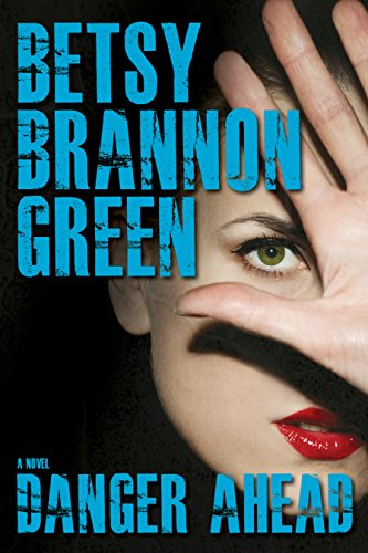 Betsy Brannon Green - Danger Ahead