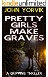 PRETTY GIRLS MAKE GRAVES: a gripping crime thriller (Camden Noir Crime Thrillers Trilogy Book 1) (English Edition)