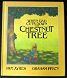 img - for When Dad Cuts Down the Chestnut Tree by Pam Ayres (1988) Hardcover book / textbook / text book