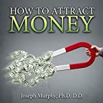 How to Attract Money | Joseph Murphy