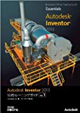 Autodesk Inventor 2013公式トレーニングガイド Vol.1 (Autodesk official training gui)