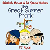 The Great Summer Prank: Rebekah, Mouse, & RJ: Special Edition | PJ Ryan