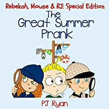 The Great Summer Prank: Rebekah, Mouse, & RJ: Special Edition (       UNABRIDGED) by P. J. Ryan Narrated by Gwendolyn Druyor