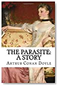 The Parasite: A Story Arthur Conan Doyle