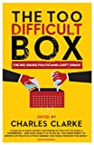 img - for The Too Difficult Box: The Big Issues Politicians Can't Crack book / textbook / text book