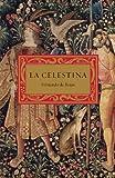 La celestina (Vintage Espanol) (Spanish Edition) (0307475727) by Rojas, Fernando de