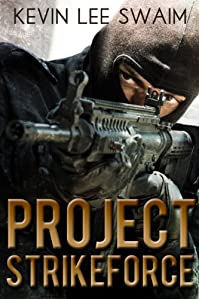 Project Strikeforce by Kevin Lee Swaim ebook deal