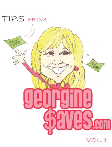 Tips from GeorgineSaves.com Volume 1