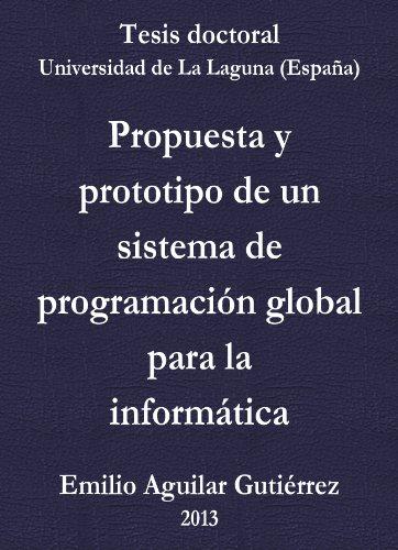 Emilio Aguilar Gutiérrez - Tesis doctoral: Propuesta y prototipo de un sistema de programación para la informática