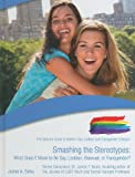 Smashing the Stereotypes: What Does It Mean to Be Gay, Lesbian, Bisexual, or Transgender? (Gallup