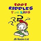 1001 Riddles For Kids Hörbuch von  JB Books Ltd Gesprochen von: Johnny Robinson