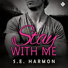 Stay with Me (       UNABRIDGED) by S. E. Harmon Narrated by Michael Stellman