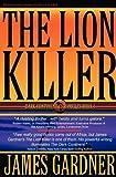 The Lion Killer (0976089815) by Gardner, James S
