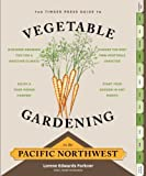 img - for The Timber Press Guide to Vegetable Gardening in the Pacific Northwest by Edwards Forkner, Lorene (2013) Paperback book / textbook / text book