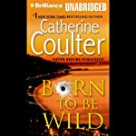 Born to Be Wild | Catherine Coulter