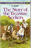 The Story of the Treasure Seekers: Being the Adventures of the Bastable Children in Search of a Fortune (Puffin Classics) (0140350586) by Nesbit, E.