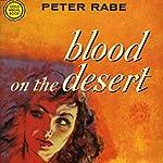 Blood on the Desert | Peter Rabe