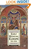 Early Medieval Europe, 300-1000: Third edition (Palgrave History of Europe)