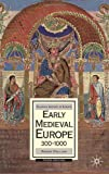 Early Medieval Europe, 300-1000: Third edition (History of Europe (Palgrave Paperback)) (0230006736) by Collins, Roger