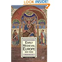 Early Medieval Europe, 300-1000: Third edition (History of Europe (Palgrave Paperback))