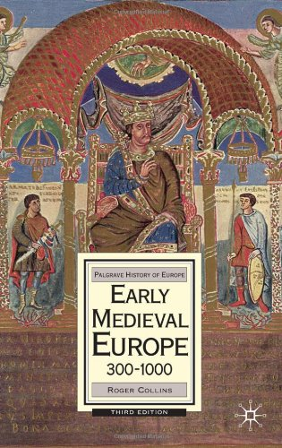 Early Medieval Europe, 300-1000: Third edition (Palgrave...