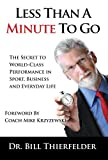 img - for Less Than a Minute to Go: The Secret to World-Class Performance in Sport, Business and Everyday Life book / textbook / text book