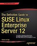 Sander van Vugt The Definitive Guide to SUSE Linux Enterprise Server 12
