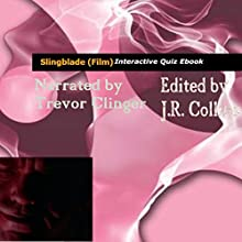 Slingblade Interactive Quiz eBook Audiobook by J.R. Collins Narrated by Trevor Clinger