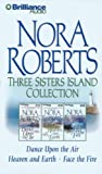 Nora Roberts Three Sisters Island CD Collection: Dance Upon the Air/Heaven and Earth/Face the Fire (Three Sisters Island Trilogy) Nora Roberts