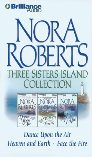 Nora Roberts Three Sisters Island CD Collection: Dance Upon the Air, Heaven and Earth, Face the Fire (Three Sisters Island Trilogy)