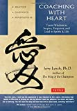 Coaching with Heart: Taoist Wisdom to Inspire, Empower, and Lead in Sports & Life