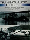 img - for Transatlantic Flight: A Picture History, 1873-1939 (Dover Transportation) book / textbook / text book
