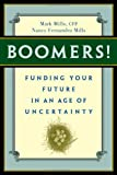 Boomers! Funding Your Future in an Age of Uncertainty (1427754691) by Mills, Mark