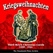 WW-II German/Nazi Era Music - War-Time Christmas Carols 1939-44