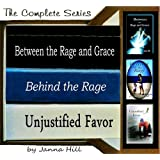 The Rage Trilogy (Between the Rage & Grace, Behind the Rage, Unjustified Favor) (Complete Boxed Set)