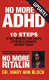 No More Adhd: 10 Steps to Help Improve Your Child's Attention and Behavior Without Drugs! (0966554531) by Block, Mary Ann