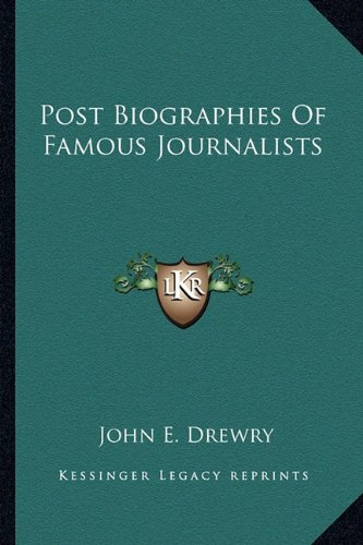 Post Biographies Of Famous Journalists