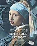 Exactitude: Hyperrealist Art Today (0500238634) by Taylor, John Russell