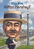 img - for Who Was Milton Hershey? book / textbook / text book