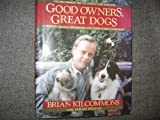 img - for Good Owners, Great Dogs (Hardcover) book / textbook / text book