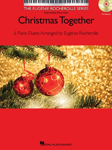 Christmas Together - Six Piano Duets - The Eugenie Rocherolle Series