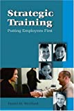 img - for Strategic Training: Putting Employees First book / textbook / text book