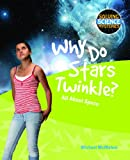 img - for Why Do Stars Twinkle? (Solving Science Mysteries) book / textbook / text book