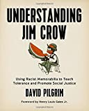 img - for Understanding Jim Crow: Using Racist Memorabilia to Teach Tolerance and Promote Social Justice book / textbook / text book