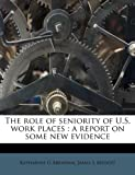 img - for The role of seniority of U.S. work places: a report on some new evidence book / textbook / text book