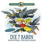 Die sieben Raben / Meister Pfriem / Der Geist im Glase: 3 Hörspiele der Brüder Grimm |  Brüder Grimm