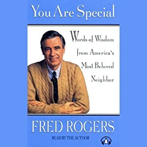 You Are Special | [Fred Rogers]