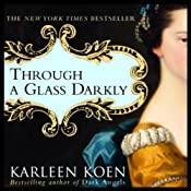Through a Glass Darkly | [Karleen Koen]